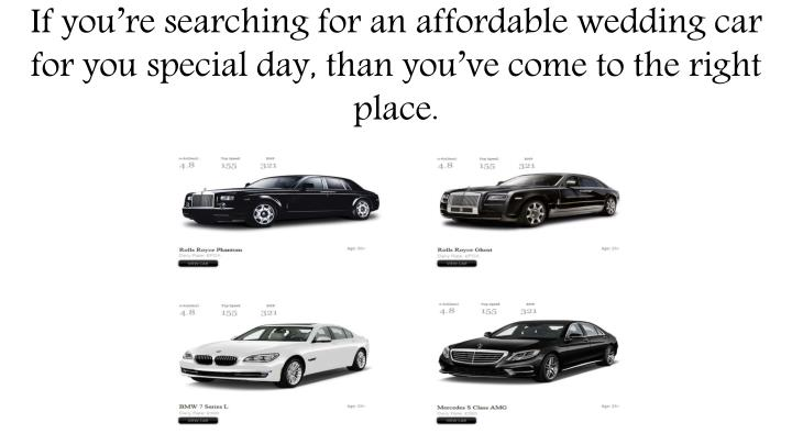 If you're searching for an affordable wedding car