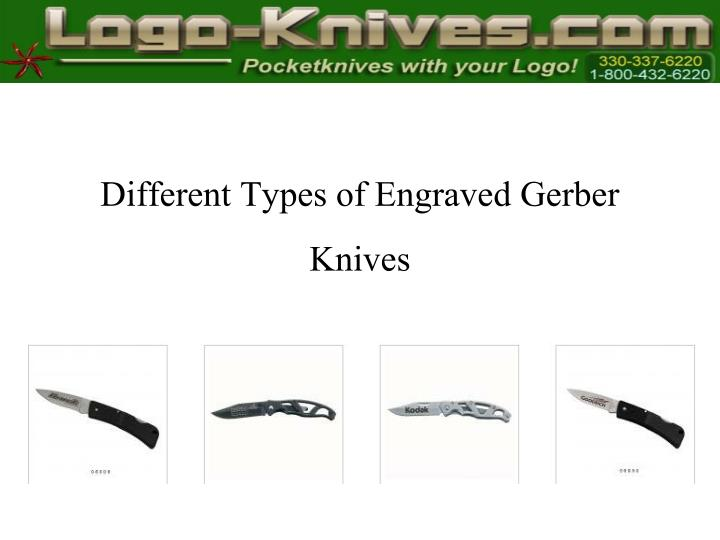 Different types of engraved gerber knives