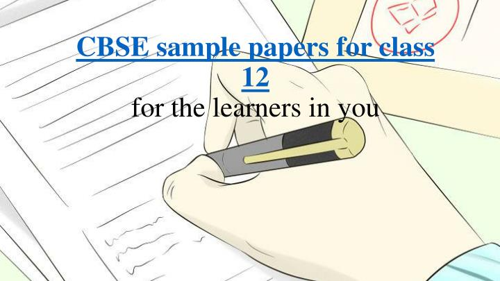 cbse sample papers for class 12 for the learners in you n.
