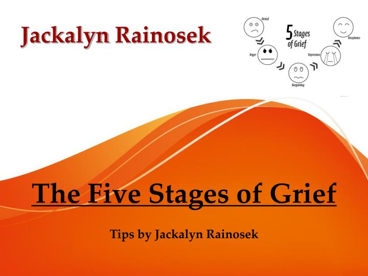 The five stages of grief tips by jackalyn rainosek