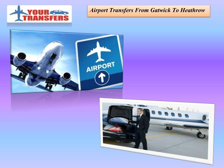 Airport Transfers From Gatwick To Heathrow