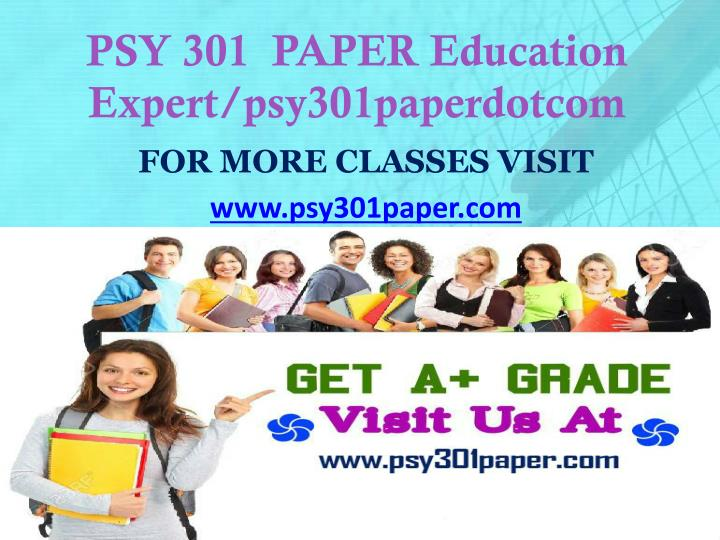 Psy 301 paper education expert psy301paperdotcom