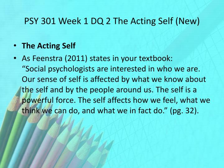 PSY 301 Week 1 DQ 2 The Acting Self (New)