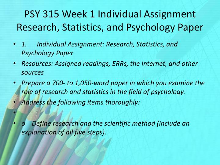 role of research and statistics in the field of psychology Free essay: the role of research and statistics in the field of psychology abstract research and statistics are essential elements within the field of.