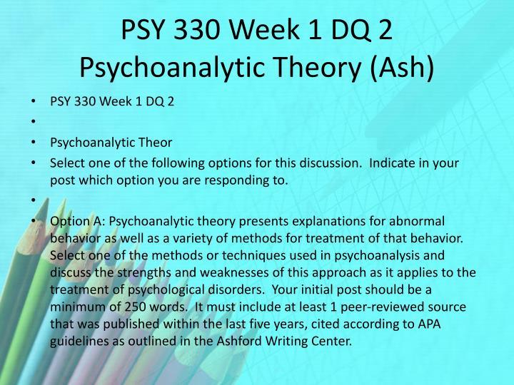 PSY 330 Week 1 DQ 2 Psychoanalytic Theory (Ash)