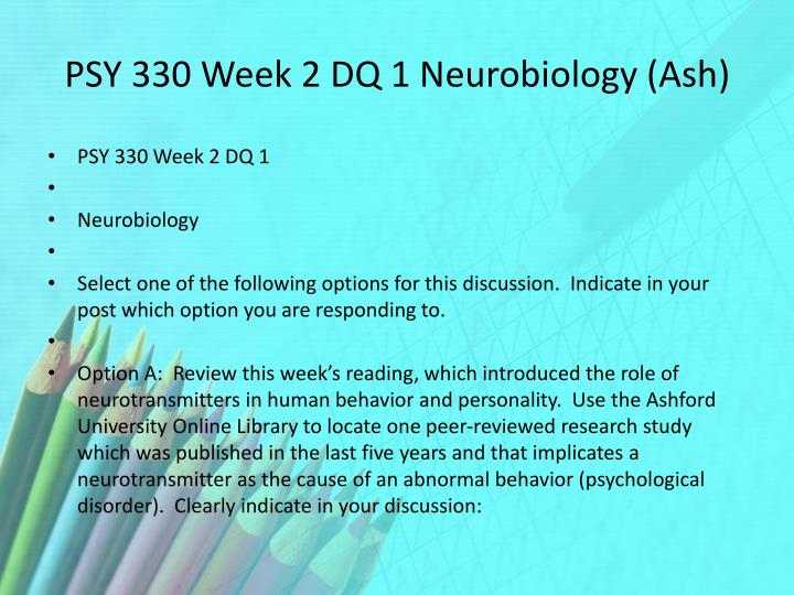 PSY 330 Week 2 DQ 1 Neurobiology (Ash)