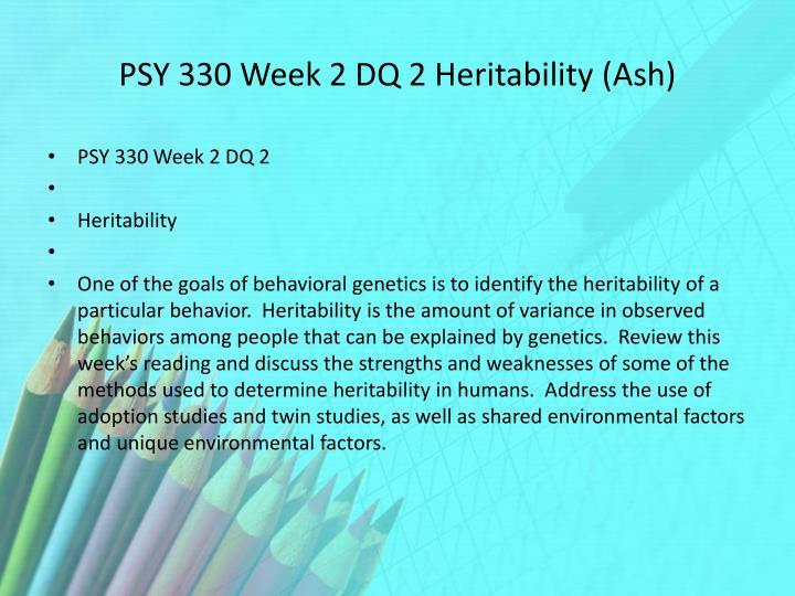 PSY 330 Week 2 DQ 2 Heritability (Ash)