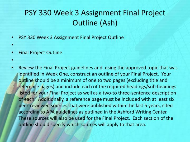 PSY 330 Week 3 Assignment Final Project Outline (Ash)