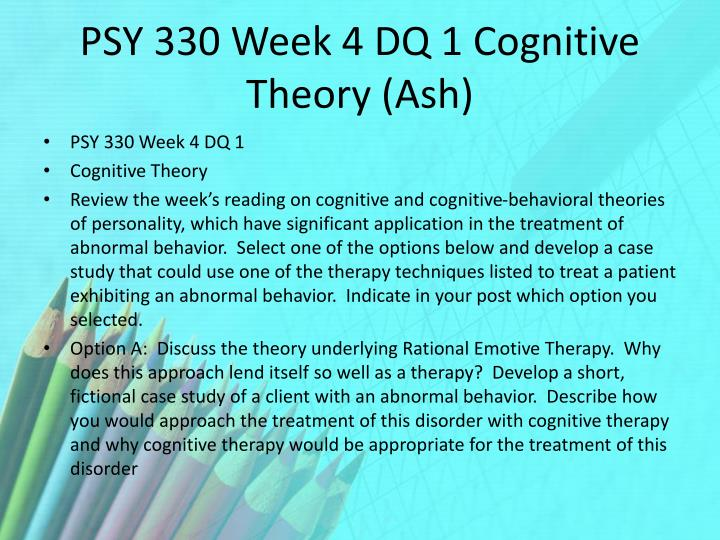 PSY 330 Week 4 DQ 1 Cognitive Theory (Ash)