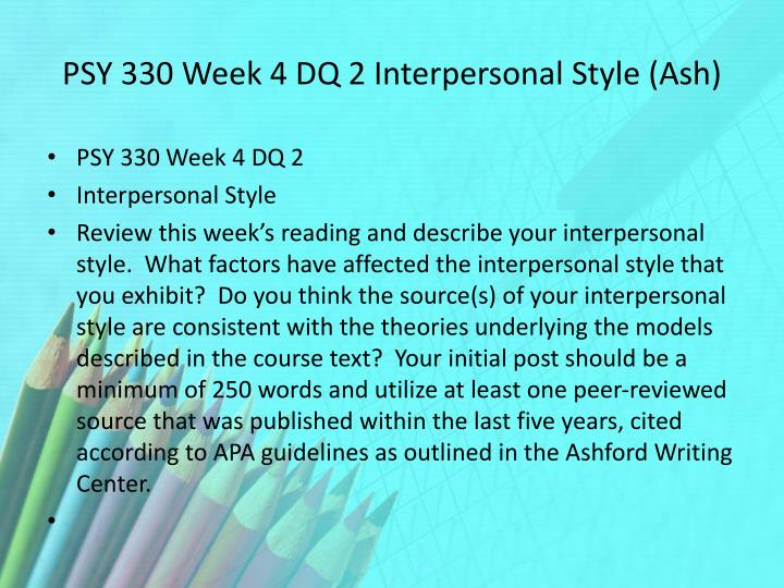 PSY 330 Week 4 DQ 2 Interpersonal Style (Ash)