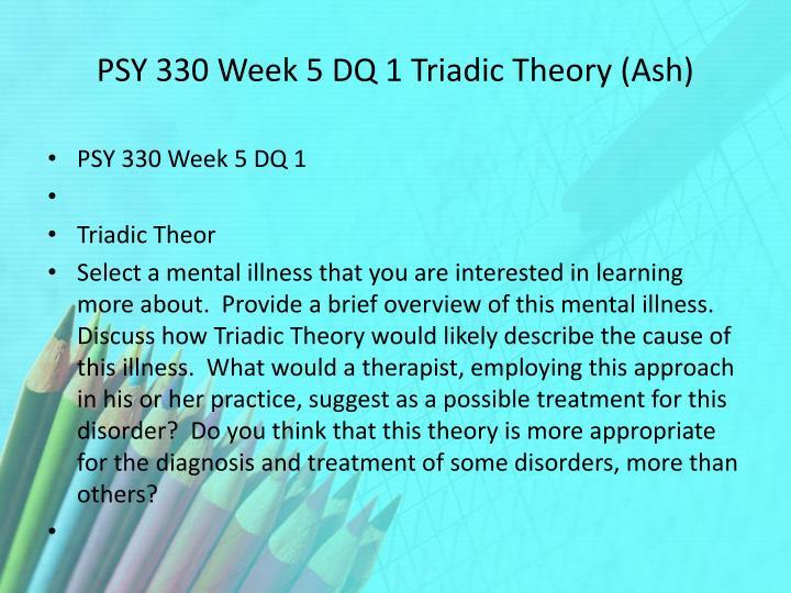 PSY 330 Week 5 DQ 1 Triadic Theory (Ash)