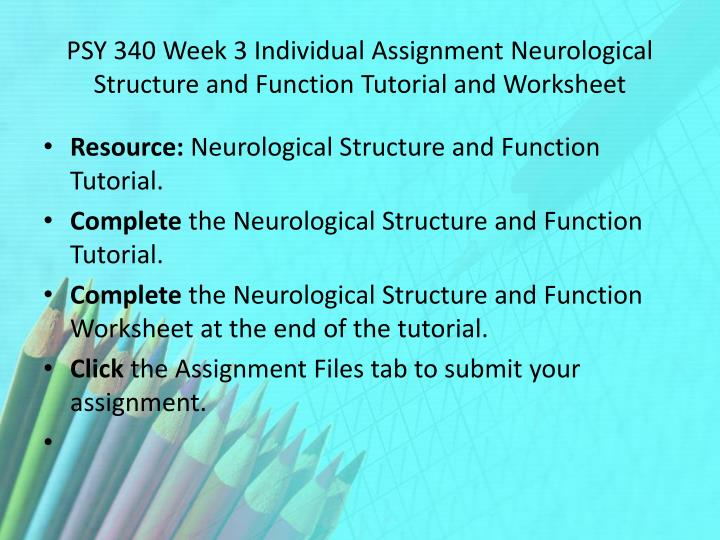 psy 340 week 2 brain structures and functions worksheet What is the role of primary neurotransmitters psy 340 brain structures and functions psy 340 brain structures and functions worksheet: $950: psy 340 week 2.