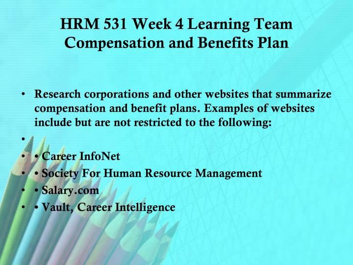 hrm compensation and benefits plan Employers that want to succeed in this increasingly competitive environment must have a well-designed compensation plan compensation philosophy benefits.