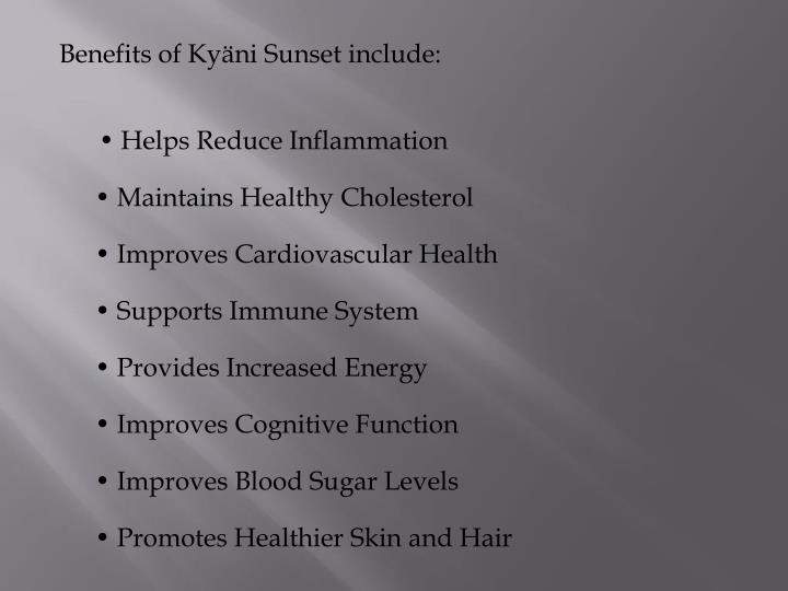 Benefits of Kyäni Sunset include: