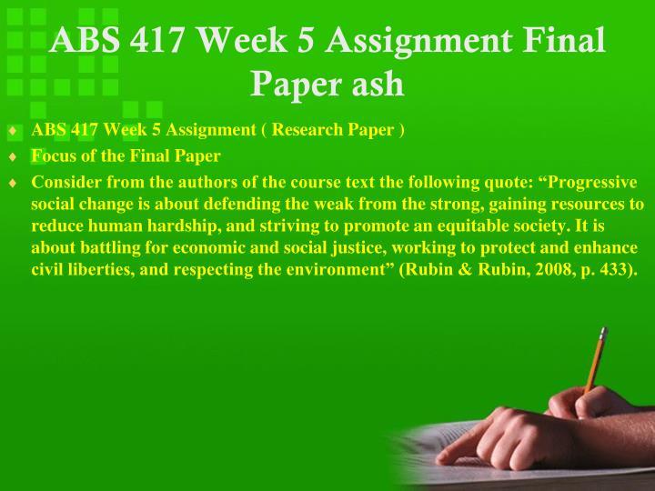 ABS 417 Week 5 Assignment Final Paper ash