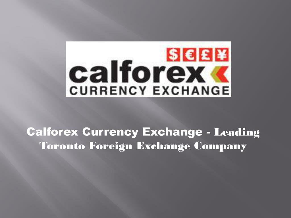 Calforex Currency Exchange Leading Toronto Foreign Company N