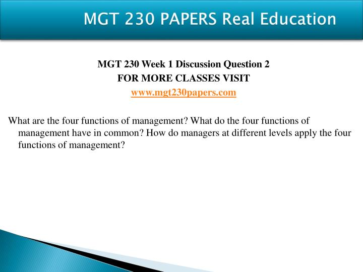 mgt 230 week 1 paper Mgt/230 week 1 decision making process paper university of phoenix people should make decisions every day, some of those decisions are easy to make, while others are quite difficult to implement.