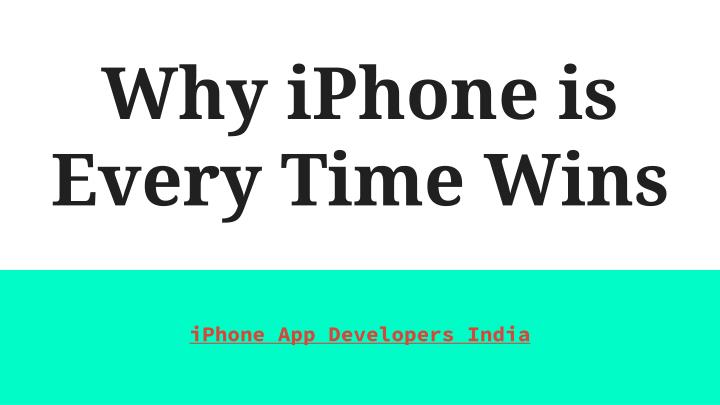 why iphone is every time wins n.