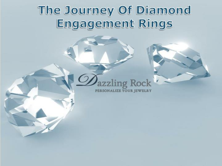 The journey of diamond engagement rings