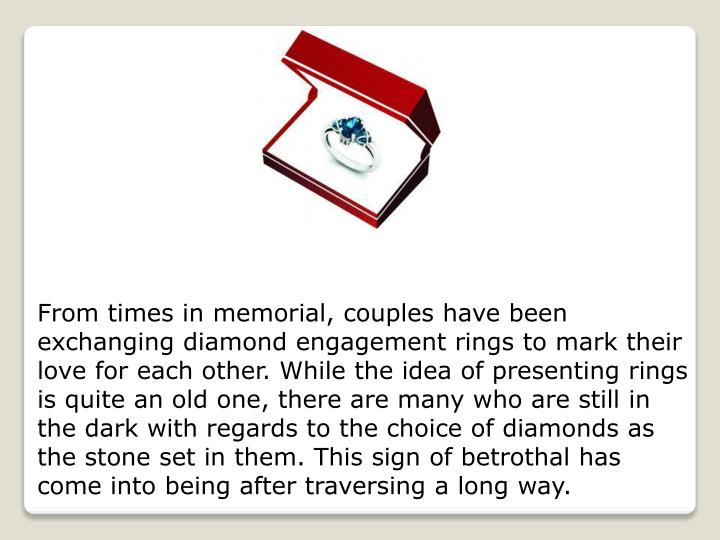 From times in memorial, couples have been
