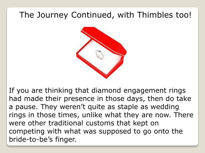 The Journey Continued, with Thimbles too!