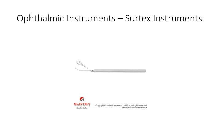 Ophthalmic Instruments –
