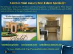 karen is your luxury real estate specialist