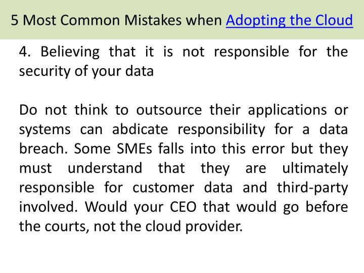 4. Believing that it is not responsible for the security of your