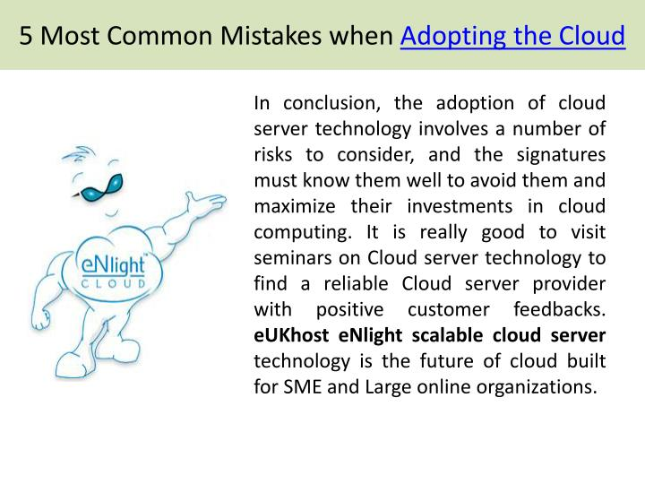 In conclusion, the adoption of cloud server technology involves a number of risks to consider, and the signatures must know them well to avoid them and maximize their investments in cloud computing. It is really good to visit seminars on