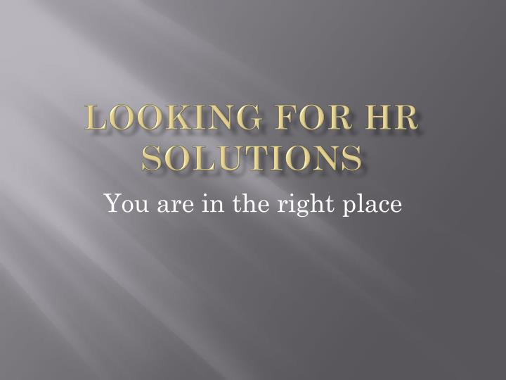 Looking for hr solutions