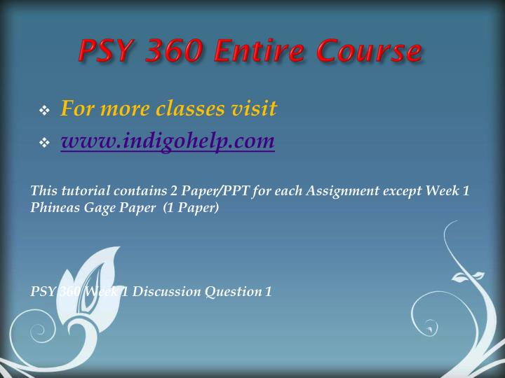 psy 360 Psy 360 week 5 quiz psy 360 week 1 discussion question 1 psy 360 week 1 discussion question 2 psy 360 week 1 discussion question 3 psy 360 week 1 dq 4.