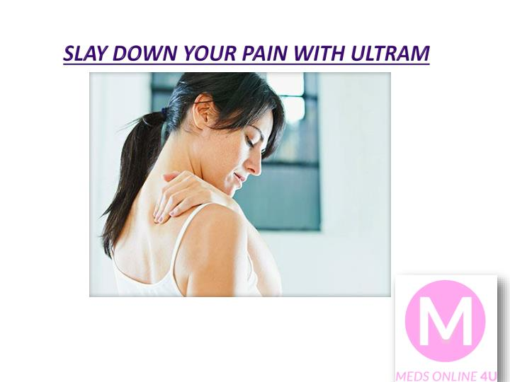 slay down your pain with ultram n.