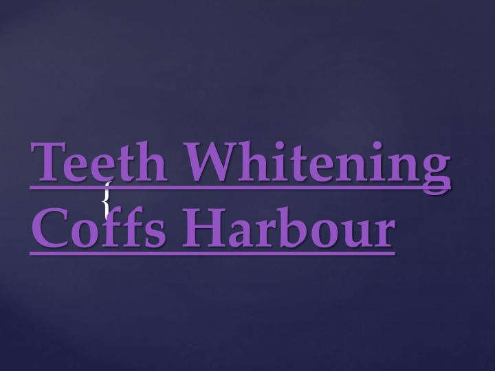 Teeth whitening coffs harbour