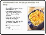 instructions to make this recipe very nicely and easily