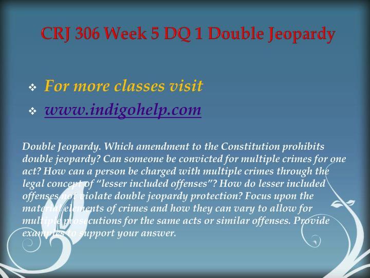 CRJ 306 Week 5 DQ 1 Double Jeopardy