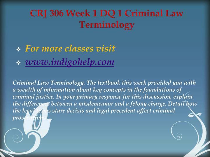 CRJ 306 Week 1 DQ 1 Criminal Law Terminology