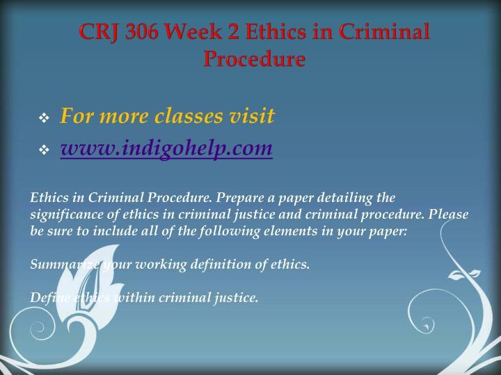 CRJ 306 Week 2 Ethics in Criminal Procedure