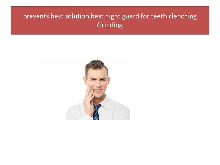 Prevents best solution best night guard for teeth clenching grinding