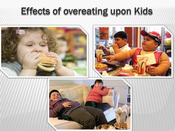 Effects of overeating upon Kids