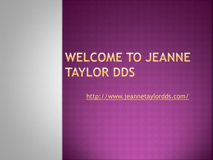 welcome to jeanne taylor dds n.