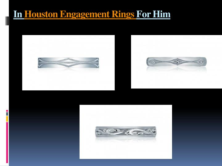 In houston engagement rings for him