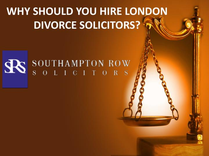 why should you hire london divorce solicitors n.