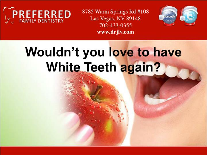 Wouldn't you love to have White Teeth again?