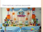 use popular cartoon balloons