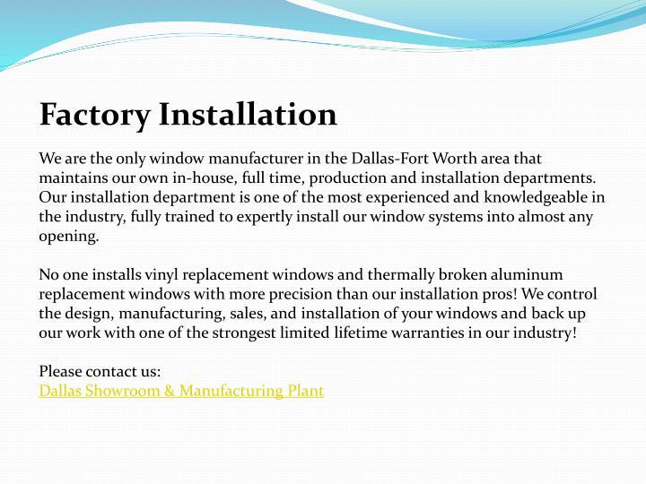 Factory Installation