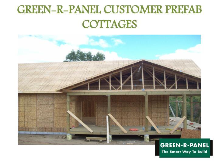 Green r panel customer prefab cottages