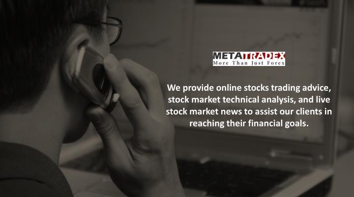 We provide online stocks trading advice,