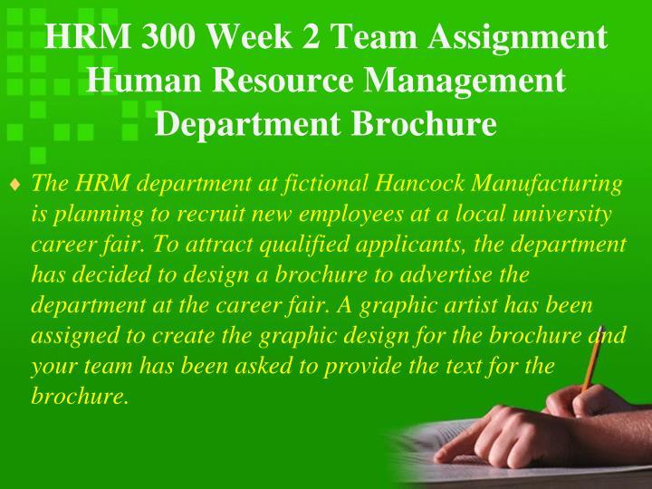 HRM 300 Week 2 Team Assignment Human Resource Management Department Brochure