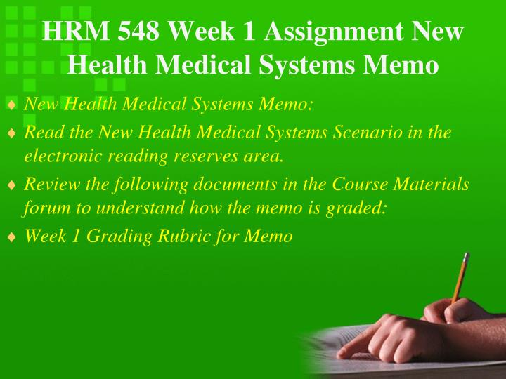 Hrm 548 week 1 assignment new health medical systems memo