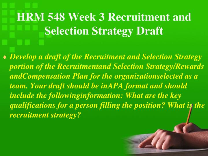 HRM 548 Week 3 Recruitment and Selection Strategy Draft